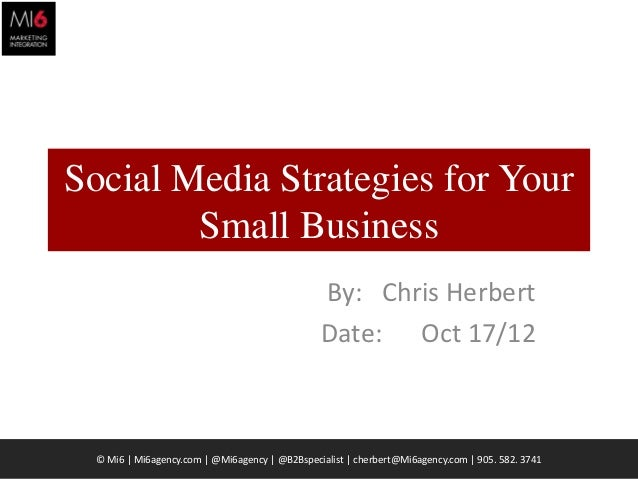Social Media Strategies for Your        Small Business                                                By: Chris Herbert   ...