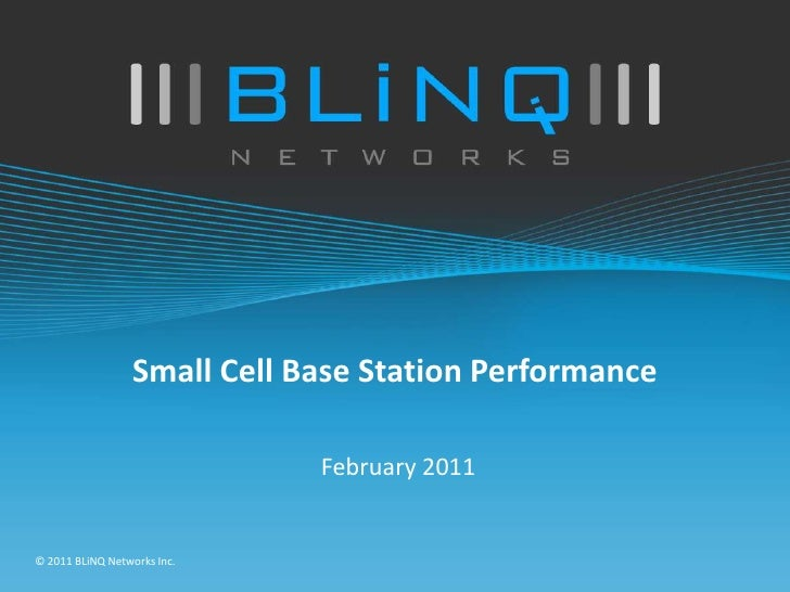 Small Cell Base Station Performance<br />February 2011<br />