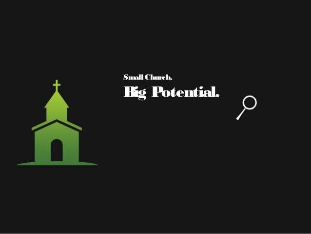 Small Church. Big Potential.