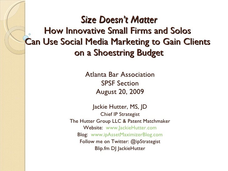 Size Doesn't Matter:  How Innovative Small Firms and Solos Can Use Social Media Marketing to Gain Clients on a Shoestring Budget