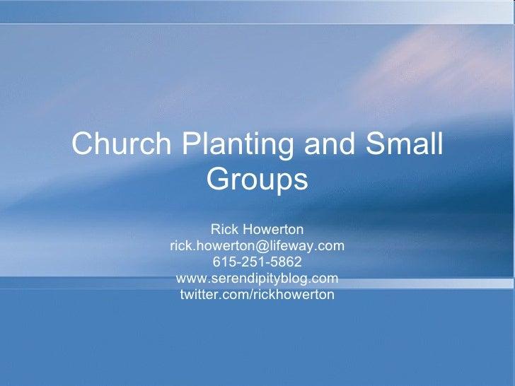 Small groups   rick howerton - denom church planting network 11-09
