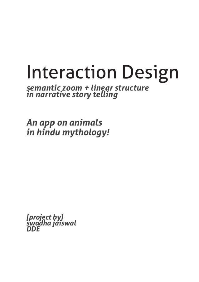 Interaction Designsemantic zoom + linear structurein narrative story tellingAn app on animalsin hindu mythology![project b...