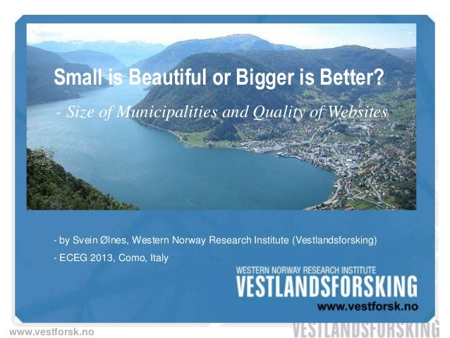www.vestforsk.no- Size of Municipalities and Quality of WebsitesSmall is Beautiful or Bigger is Better?- by Svein Ølnes, W...