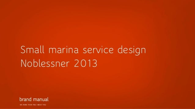 Small marina service design Noblessner 2013  WE MAKE THEM TALK ABOUT YOU