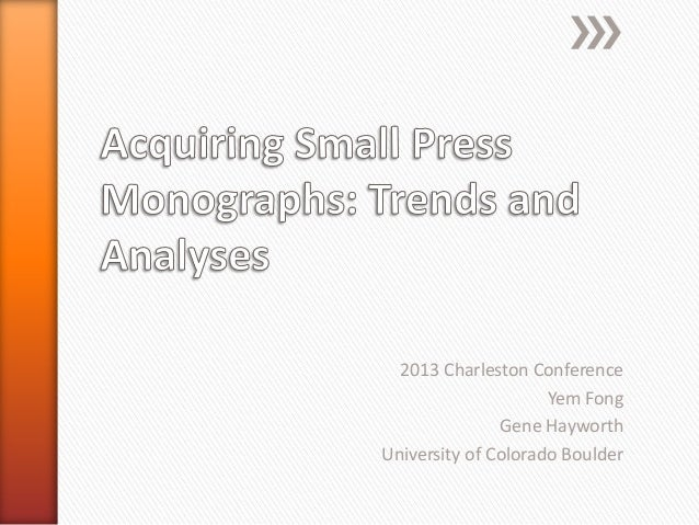 Acquiring Small Press Monographs: Trends and Analyses