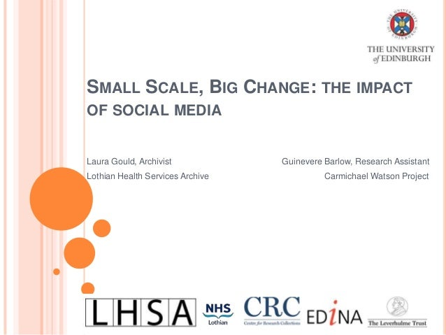 Small scale, big change : the impact of social media / Laura Gould, Lothian Health Services Archive, Guinevere Barlow, Carmichael Watson Project