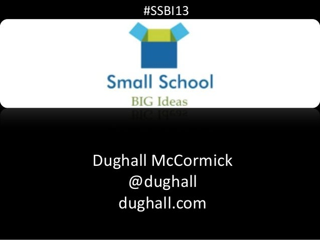 #SSBI13Dughall McCormick    @dughall   dughall.com