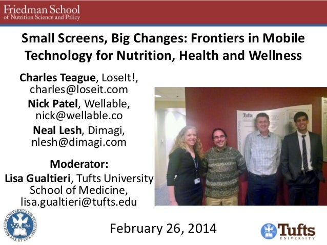 Small Screens, Big Changes: Frontiers in Mobile Technology for Nutrition, Health and Wellness Charles Teague, LoseIt!, cha...