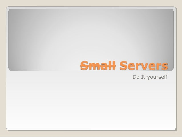 Small servers