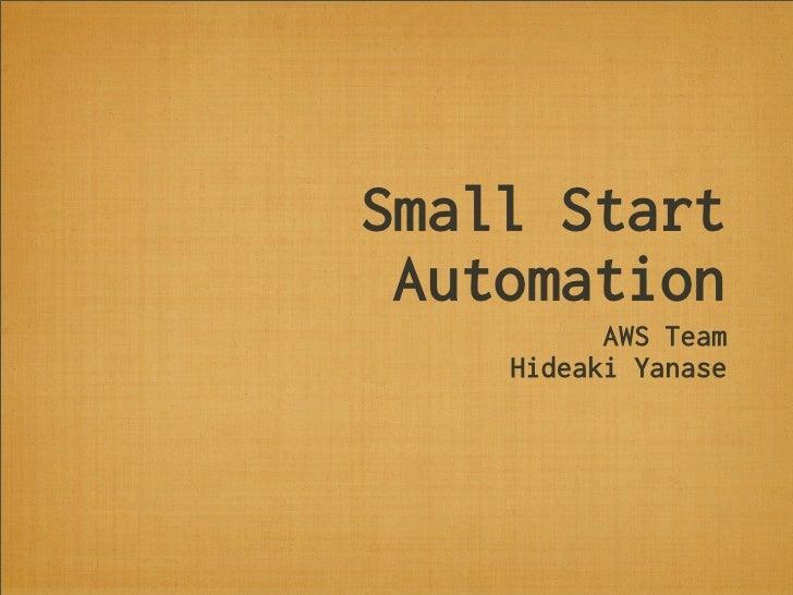 Small Start Automation