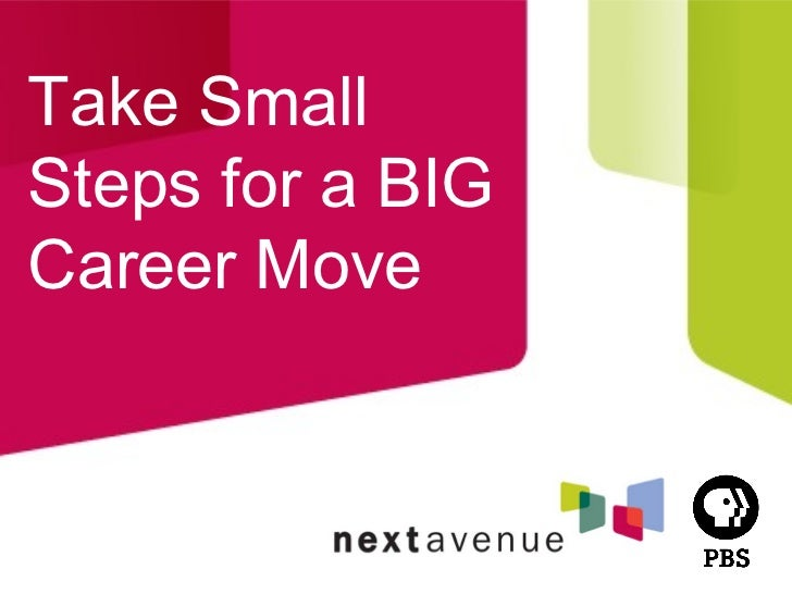 Take Small Steps for a Big Career Move