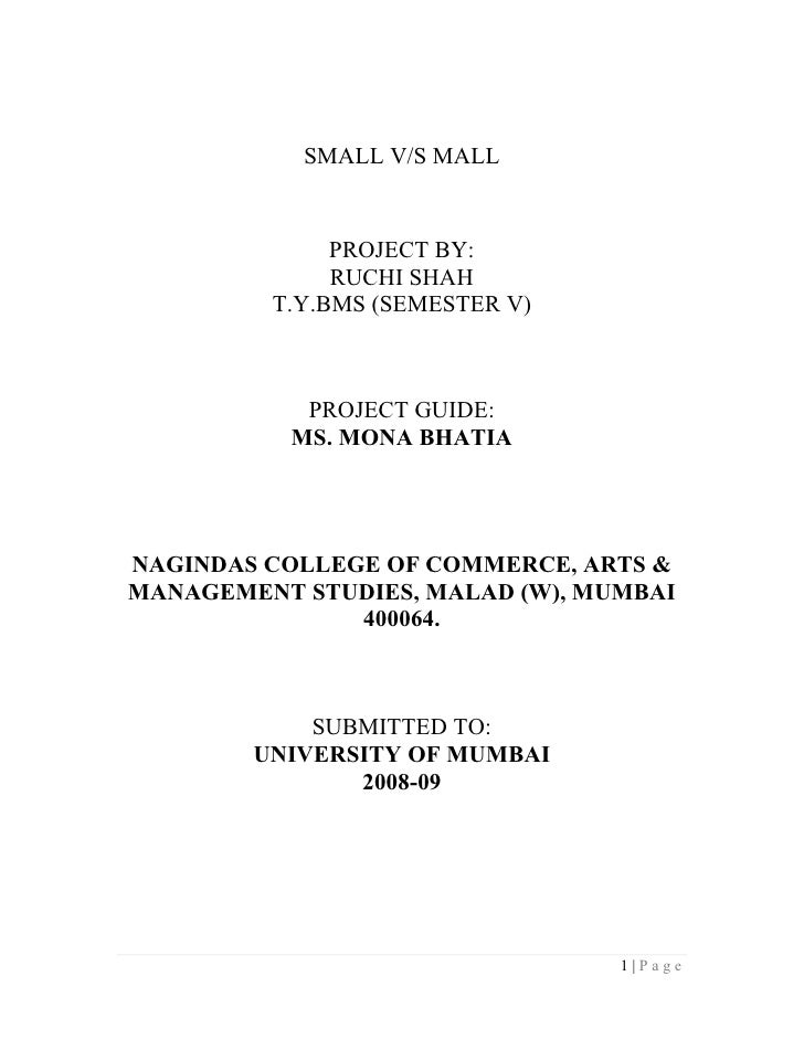 SMALL V/S MALL              PROJECT BY:              RUCHI SHAH         T.Y.BMS (SEMESTER V)            PROJECT GUIDE:    ...