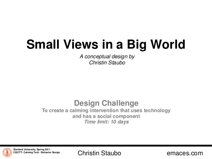 Small Views in a Big World                                          A conceptual design by                                ...