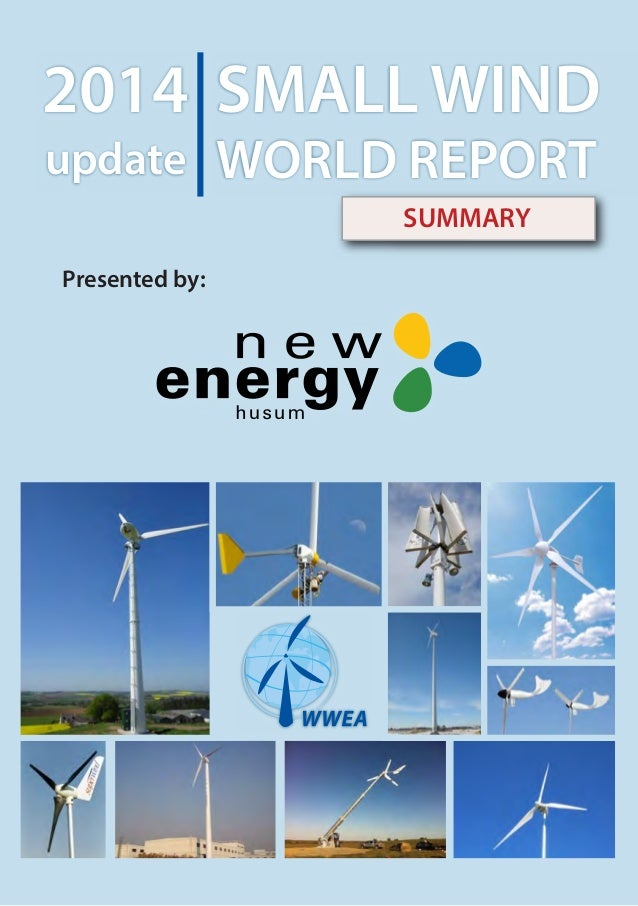 SMALL WIND WORLD REPORT 2014 update Presented by: SUMMARY