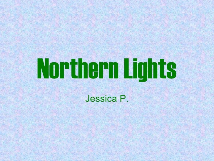 Northern Lights Jessica P.