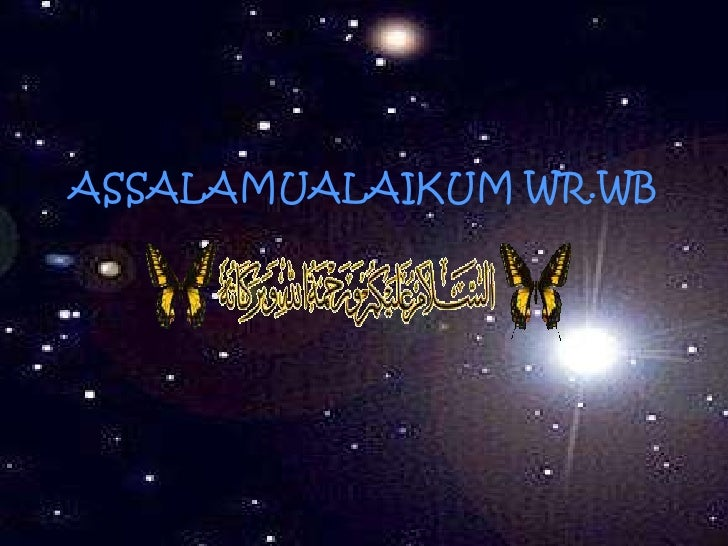 ASSALAMUALAIKUM WR.WB<br />