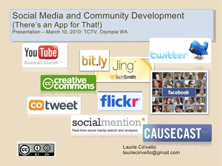 Social Media and Community Development (There's an App for That!) Presentation – March 10, 2010: TCTV, Olympia WA Laurie C...