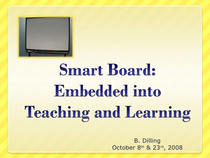 Smart Board Embedded Into Teaching And Learning