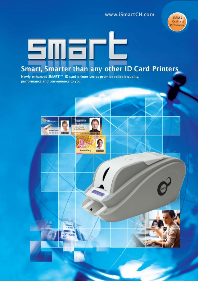 Smart, Smarter than any other ID Card PrintersNewly enhanced SMARTTMID card printer series promise reliable quality,perfor...