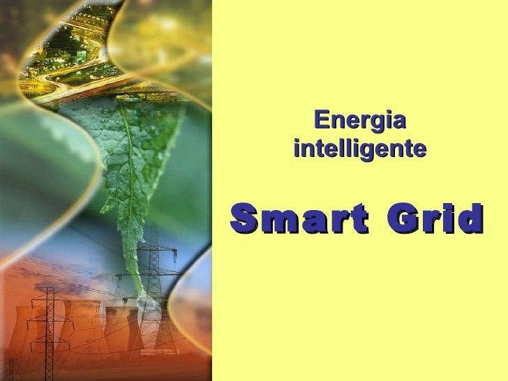 Energia intelligente: Smart Grid