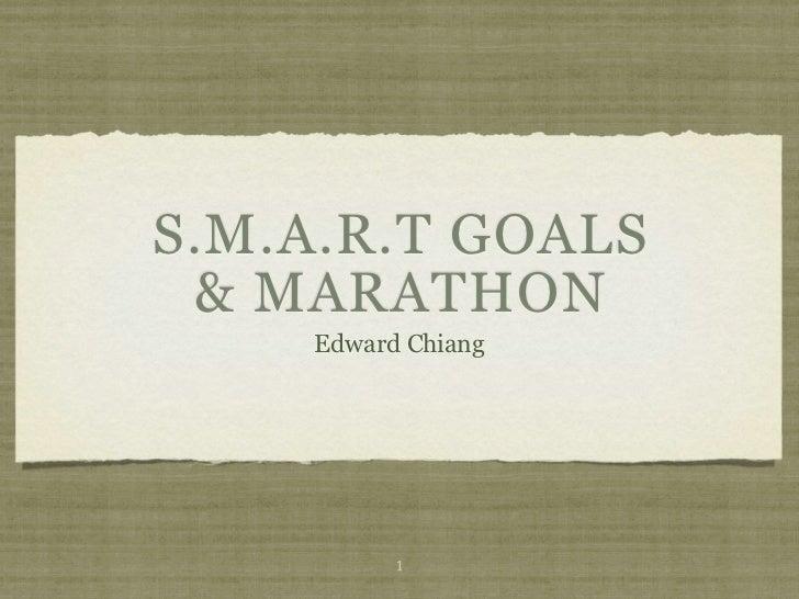 S.M.A.R.T GOALS & MARATHON    Edward Chiang          1