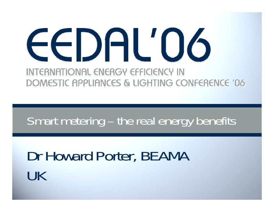 Smart metering – the real energy benefits  Dr Howard Porter, BEAMA UK