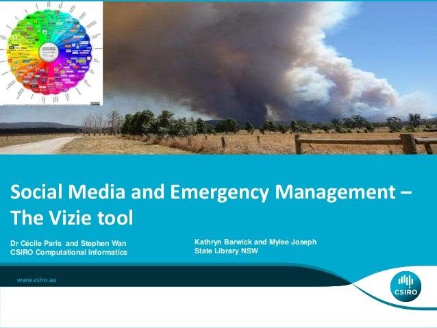 ICT CENTRE Dr Cécile Paris and Stephen Wan CSIRO Computational Informatics Social Media and Emergency Management – The Viz...