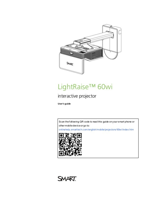 LightRaise™ 60wiinteractive projectorUser's guideScan the following QR code to read this guide on your smart phone orother...