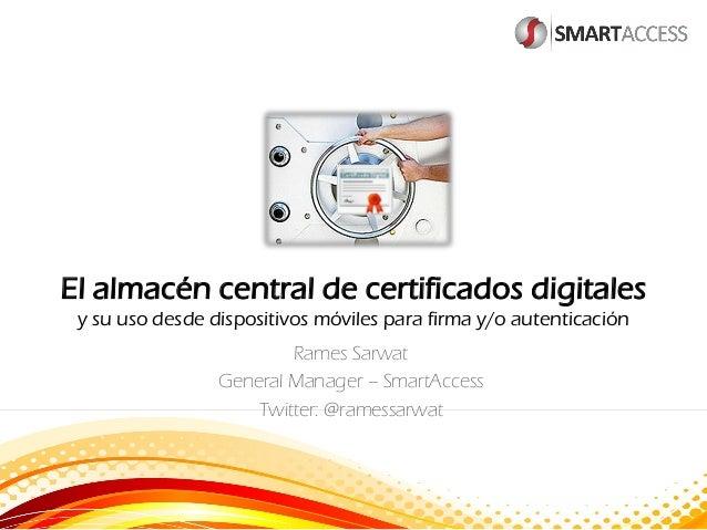 El Almacen Central de Certificados Digitales