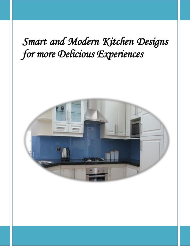 Smart and modern kitchen designs for more delicious for Kitchen designs and more