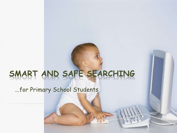SMART AND SAFE SEARCHING ...for Primary School Students