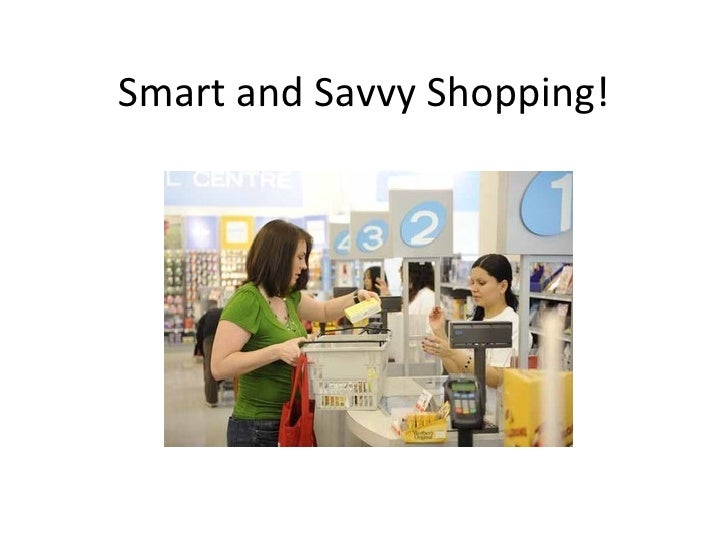 Smart and Savvy Shopping!