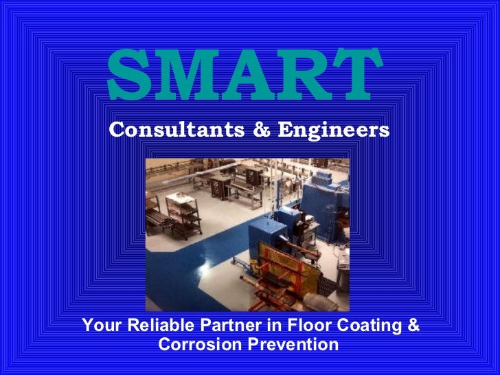 SMART   Consultants & Engineers Your Reliable Partner in Floor Coating & Corrosion Prevention
