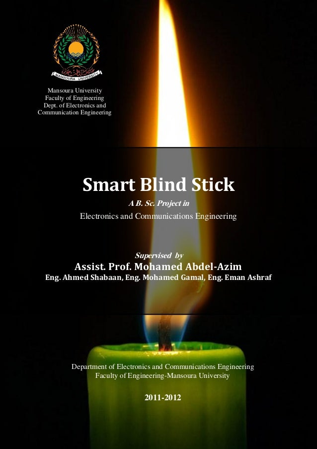 Mansoura University Faculty of Engineering Dept. of Electronics and Communication Engineering  Smart Blind Stick A B. Sc. ...