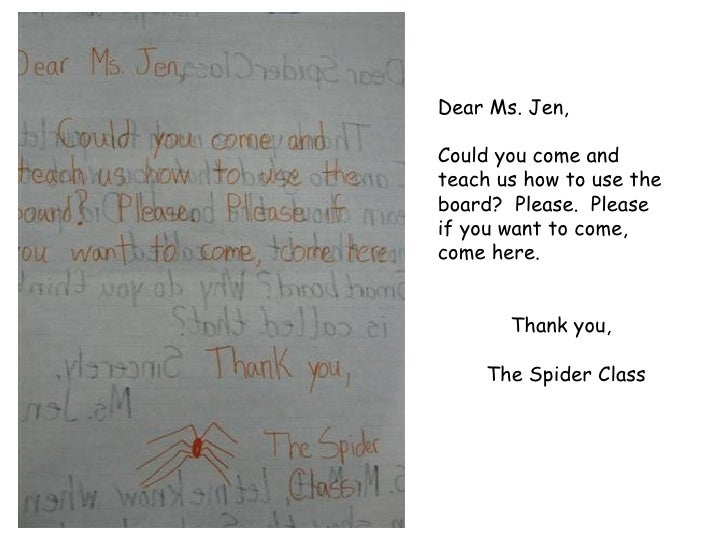 Dear Ms. Jen, Could you come and teach us how to use the board?  Please.  Please if you want to come, come here. Thank you...