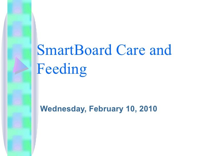 Smart Board Care And Feeding