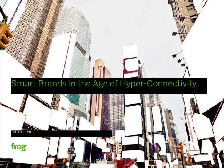 Smart Brands in the Age of Hyper-ConnectivityTIM LEBERECHT