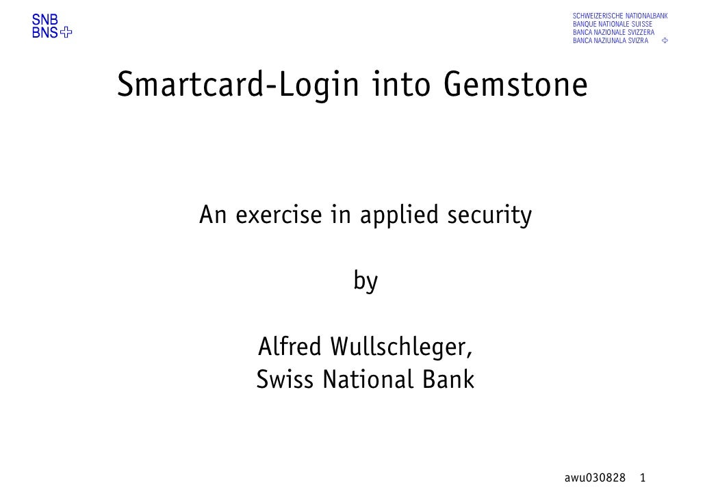 abcdefg Smartcard-Login into Gemstone        An exercise in applied security                     by            Alfred Wull...