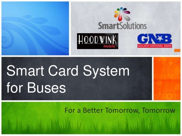 Smart Card System for Buses For a Better Tomorrow, Tomorrow