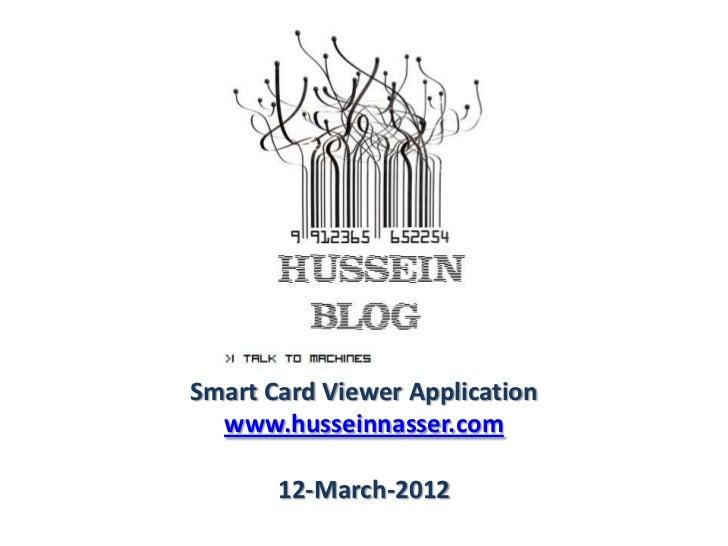 Smart Card Viewer Application  www.husseinnasser.com       12-March-2012