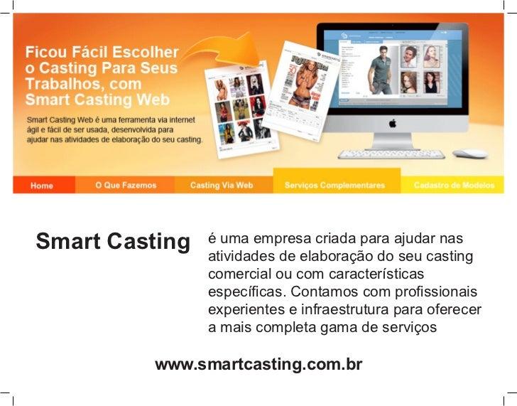 Smart Casting   é uma empresa criada para ajudar nas                atividades de elaboração do seu casting               ...