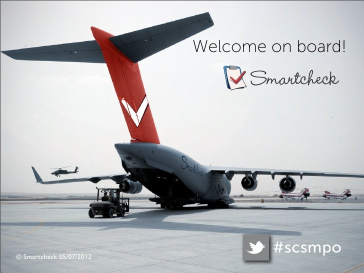 Welcome on board!                                Smartcheck© Smartcheck 05/07/2012                                  #scsmpo
