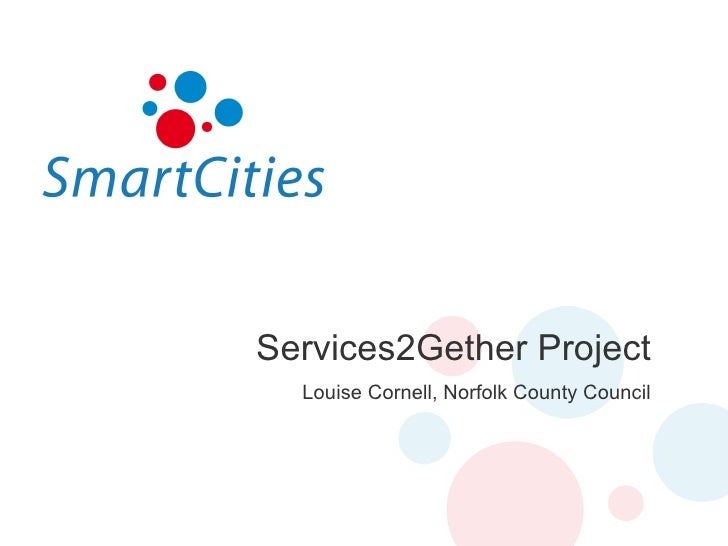 Services2Gether Project Louise Cornell, Norfolk County Council