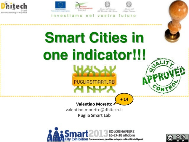 Smart Cities in Mathematical models for city analysis: one indicator!!! an approach applied to Smart Cities + 14  Valentin...