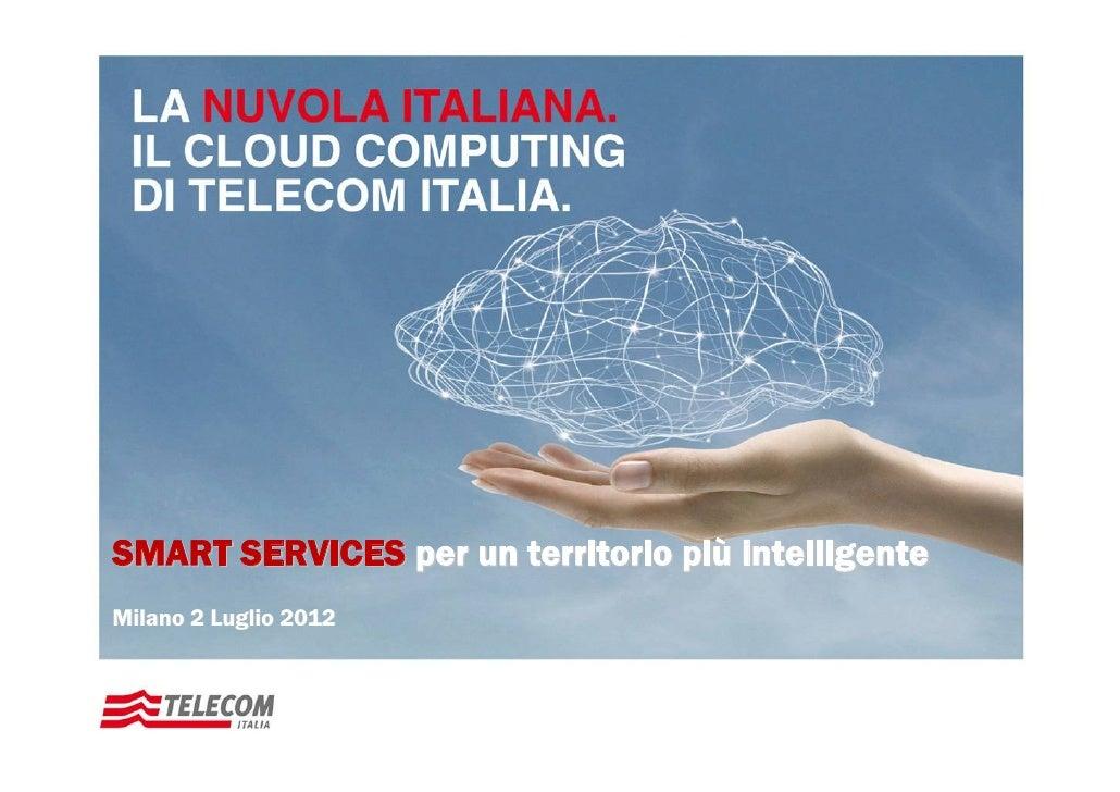 """Smart City Summit 2012 - """"Smart Services per un territorio piu' intelligente"""" - presentazione di Stefano Nocentini  (02/07/2012)"""
