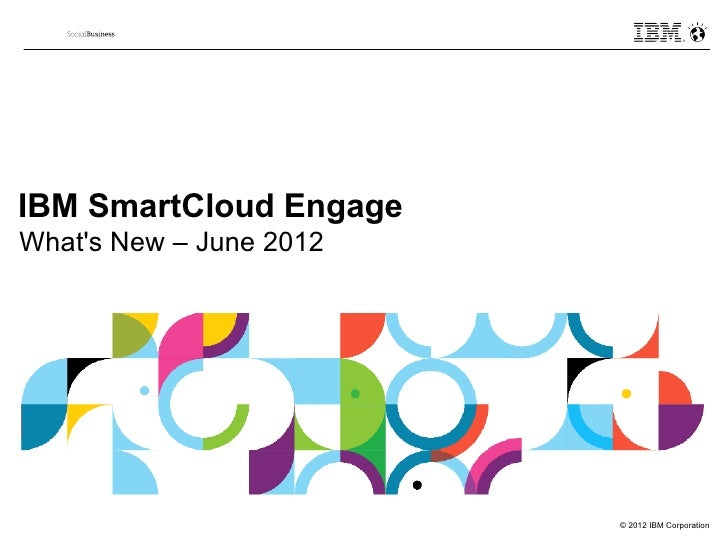 SmartCloud Engage - Whats New June 2012