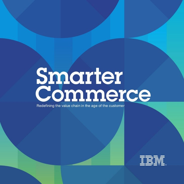 SmarterCommerceRedefining the value chain in the age of the customer