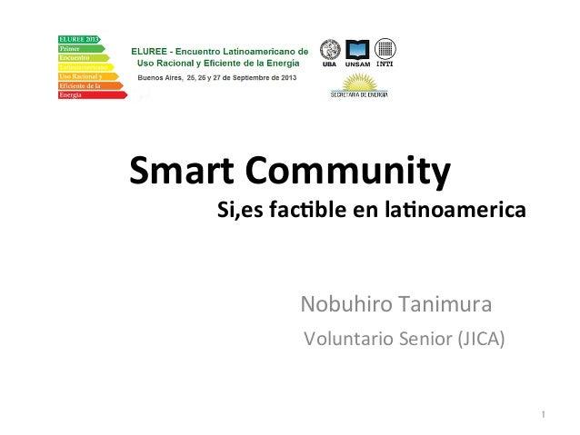 Smart  Community  Si,es  fac2ble  en  la2noamerica  Nobuhiro  Tanimura  Voluntario  Senior  (JICA)  㻝