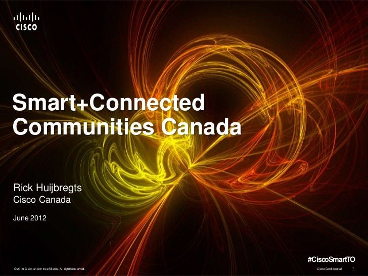Smart+ConnectedCommunities CanadaRick HuijbregtsCisco CanadaJune 2012                                                     ...