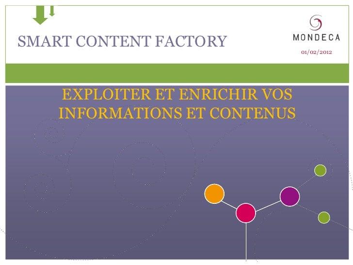 SMART CONTENT FACTORY            01/02/2012     EXPLOITER ET ENRICHIR VOS    INFORMATIONS ET CONTENUS